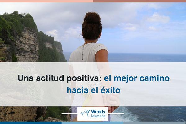 Una actitud positiva: el mejor camino hacia el éxito